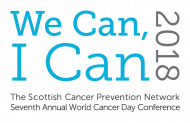 We Can, I Can 2018 - Scottish Cancer Prevention Network Seventh Annual World Cancer Day Conference