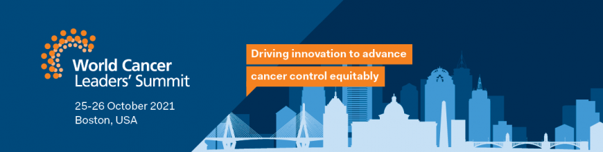 World Cancer Leaders' Summit 2021 - Driving Innovation to advance cancer control equitably