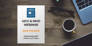 Save the date, WHO and UICC Webinar