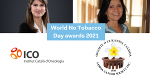 Logos of The Tobacco Control Unit of the Catalan Institute of Oncology and the Samoa Cancer Society; headshots of Dr Tania Cavalcante of the National Cancer Institute in Brazil, and UICC former President HRH Princess Dina Mired of Jordan, recipients of World No Tobacco Day Awards
